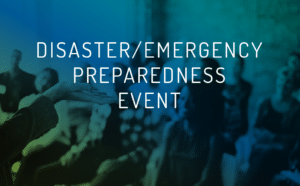 disaster/emergency preparedness event