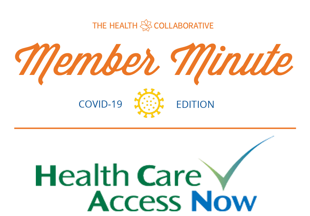 Member Minute with Health Care Access Now: Removing Barriers to Care During a Pandemic